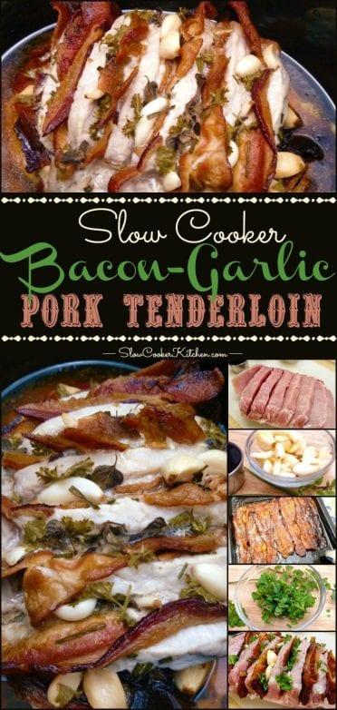 Slow Cooker Bacon Garlic Pork Tenderloin