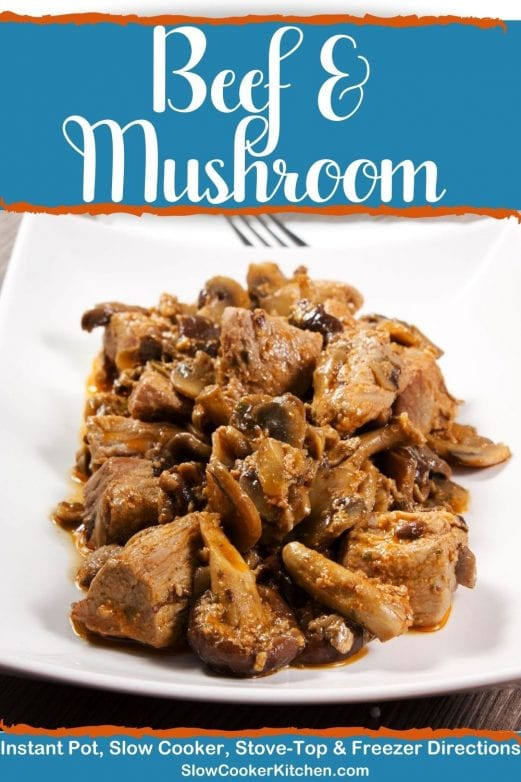 Simple and tasty, deliciously easy beef and mushrooms recipes! With slow cooker, skillet, pressure cooker, & freezer meal directions!