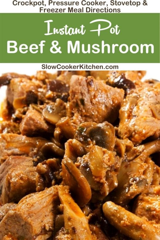 Freezer friendly, quick and simple beef and mushrooms! With crockpot, skillet, pressure cooker, & freezer friendly directions!