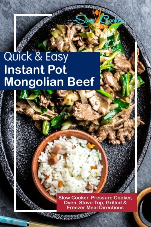 Easy Instant Pot Mongolian Beef! With slow cooker, oven-baked, stovetop, pressure cooker, & freezer meal directions!